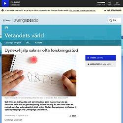 Dyslexi-hjälp saknar ofta forskningsstöd 21 augusti kl 12:10 - Vetandets värld
