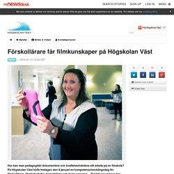 Förskollärare får filmkunskaper på Högskolan Väst - Högskolan Väst