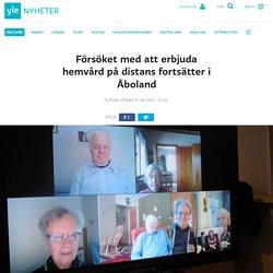 Försöket med att erbjuda hemvård på distans fortsätter i Åboland
