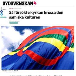 Så försökte kyrkan krossa den samiska kulturen