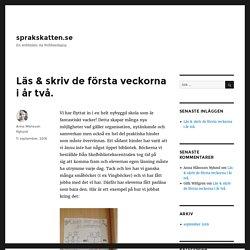 Läs & skriv de första veckorna i år två. – sprakskatten.se