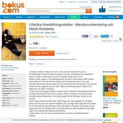 Litterära föreställningsvärldar : litteraturundervisning och litterär förståelse - Judith A Langer - Häftad (9789171732262)