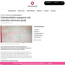 Cirkelmodellen engagerar och utvecklar elevernas språk – Förstelärarbloggen