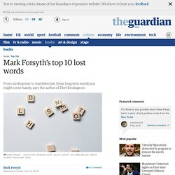 Mark Forsyth's top 10 lost words
