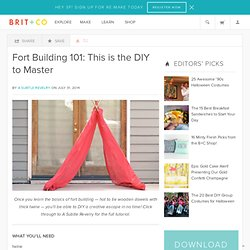 Fort Building 101: This is the DIY to Master