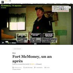 Fort McMoney, un an après