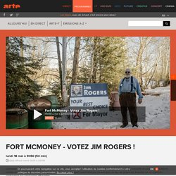 Fort McMoney - Votez Jim Rogers !