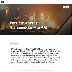 Fort McMurray : Armageddon-sur-Oil