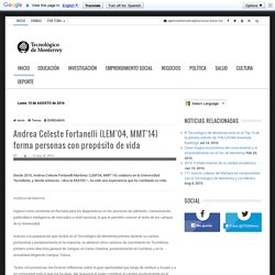 Andrea Celeste Fortanelli (LEM'04, MMT'14) forma personas con propósito de vida