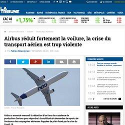 Airbus réduit fortement la voilure, la crise du transport aérien est trop violente