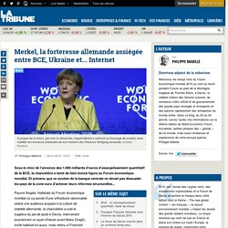 Merkel, la forteresse allemande assiégée entre BCE, Ukraine et... Internet