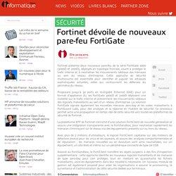 Fortinet dévoile de nouveaux pare-feu FortiGate