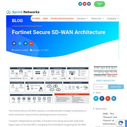 Fortinet Secure SD-WAN Architecture