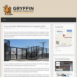 Fortis, Securifor, Weld Mesh Fence for Complete Safety