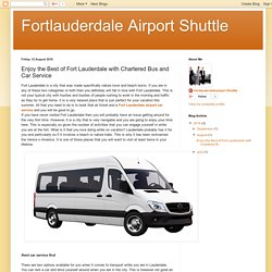 Fortlauderdale Airport Shuttle: Enjoy the Best of Fort Lauderdale with Chartered Bus and Car Service