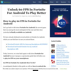 Unlock 60 FPS In Fortnite For Android To Play Better - Teknologya