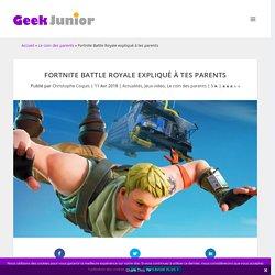 Fortnite Battle Royale expliqué à tes parents
