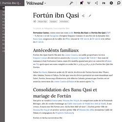 Fortunius Casius (Fortún ibn Qasi), époux Aïsha fille de Abdelaziz et de Egilona