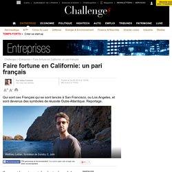 Faire fortune en Californie: un pari français- 24 mai 2015