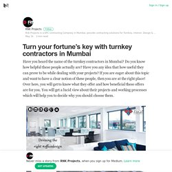 Turn your fortune's key with turnkey contractors in Mumbai