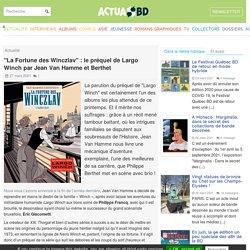 """""""La Fortune des Winczlav"""" : le préquel de Largo Winch par Jean Van"""
