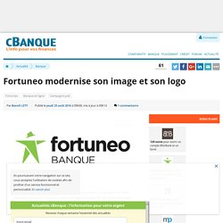 Fortuneo modernise son image et son logo