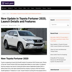 New Update In Toyota Fortuner 2020, Launch Details And Features