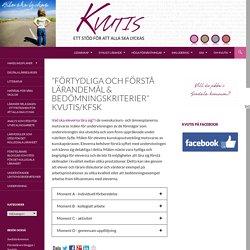 """""""Förtydliga och förstå lärandemål & bedömningskriterier"""" KvUtiS/KfSk"""