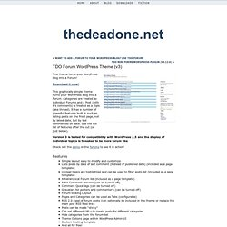 TDO Forum WordPress Theme (v3) < thedeadone.net