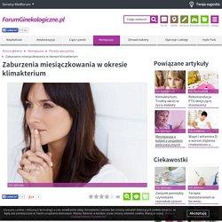 Zaburzenia miesiączkowania w okresie klimakterium - ForumGinekologiczne.pl – portal wiedzy o ginekologii i położnictwie