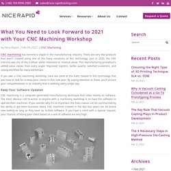 What You Need to Look Forward to 2021 with Your CNC Machining Workshop