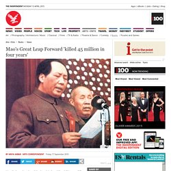 Mao's Great Leap Forward 'killed 45 million in four years' - News - Books