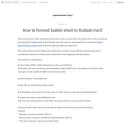 How to forward Sasktel email to Outlook mail? - explorevisions's diary