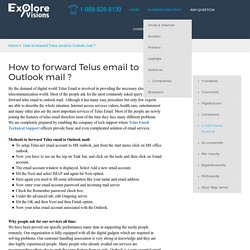 How to forward Telus email to Outlook mail ?