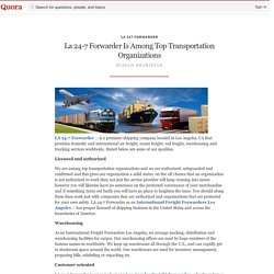 La 24-7 Forwarder Is Among Top Transportation O... - La 247 Forwarder - Quora