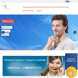 Hotmail Customer Support Australia - Forwarding Emails from One Hotmail Account to Another Automatically