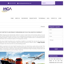 Is it better to use freight forwarding or to do the logistics yourself?