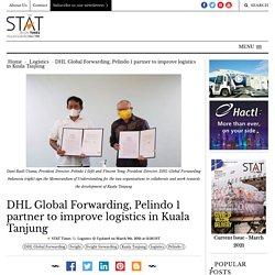 DHL Global Forwarding, Pelindo 1 partner to improve logistics in Kuala Tanjung