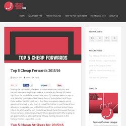 Top 5 Cheap Forwards 2015/16