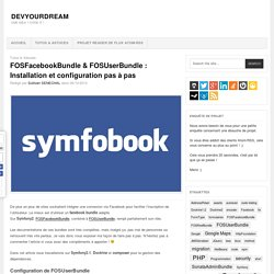 FOSFacebookBundle & FOSUserBundle : Installation et configuration pas à pas - DevYourDreamDevYourDream