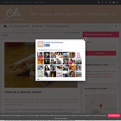Visite de la Maison Fossier - Marne (51) - Comptoir des Entreprises