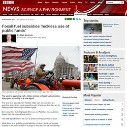 Fossil fuel subsidies 'reckless use of public funds'