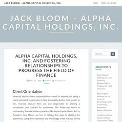Alpha Capital Holdings, Inc. and Fostering Relationships to Progress the Field of Finance