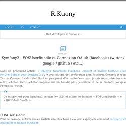 Symfony2 : FOSUserBundle et Connexion OAuth (facebook / twitter / google / github / etc…)