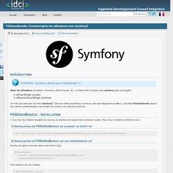 FOSUserBundle: Comment gérer les utilisateurs avec Symfony2