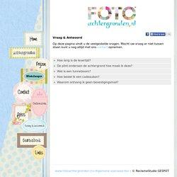 Fotoachtergronden.nl - Vraag & Antwoord