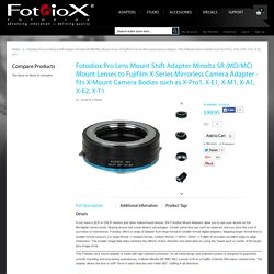 Fotodiox Pro Lens Mount Shift Adapter Minolta SR (MD/MC) Mount Lenses to Fujifilm X-Series Mirrorless Camera Adapter - fits X-Mount Camera Bodies such as X-Pro1, X-E1, X-M1, X-A1, X-E2, X-T1