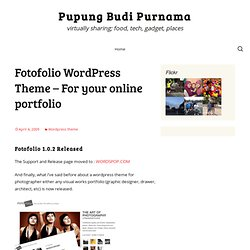 »»»» Fotofolio Wordpress Theme – For your online portfolio | Pupung Budi Purnama ««««