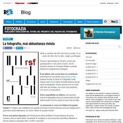 La fotografia, mai abbastanza rivista - Fotocrazia - Blog - Repubblica.it