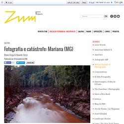 Fotografia e catástrofe: Mariana (MG) - ZUM